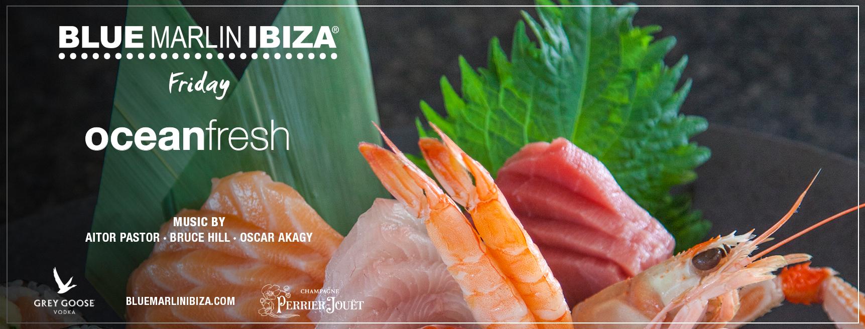 Blue Marlin Ibiza 2021 eventos todos los viernes 2021 Ocean Fresh